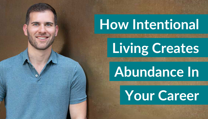 How Intentional Living Creates Abundance in Your Career