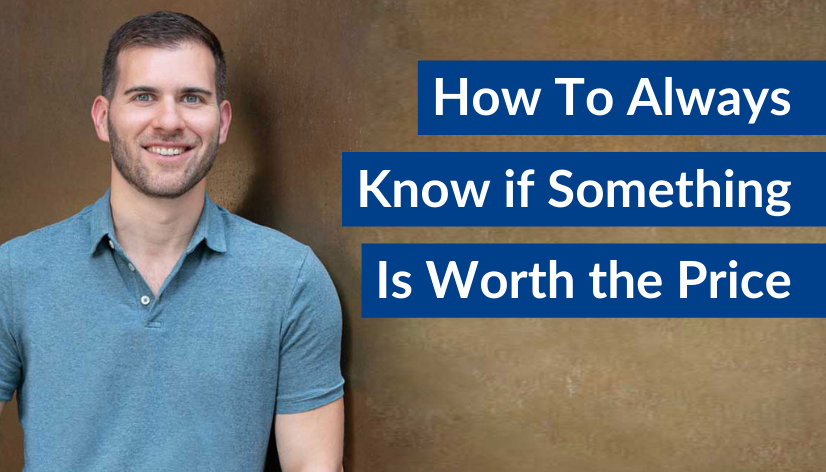 How To Always Know if Something Is Worth the Price